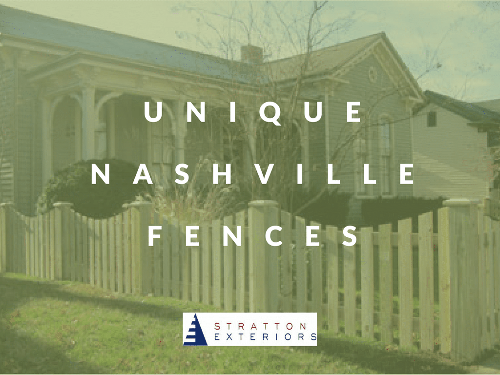 Nashville Fence Installation: Unique and Beautiful Designs With Stratton Exteriors