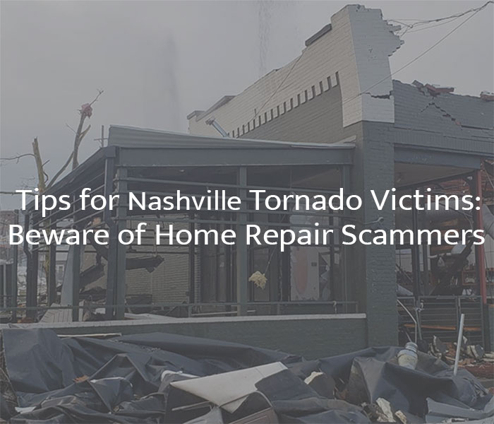 Tips for Nashville Tornado Victims: Beware of Home Repair Scammers